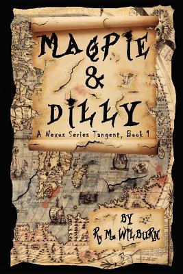 Magpie & Dilly by R.M. Wilburn