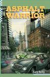 The  Asphalt Warrior (Asphalt Warrior, #1)