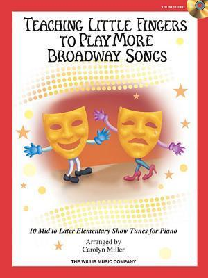 Teaching Little Fingers to Play More Broadway Songs: Mid to Later Elementary Level