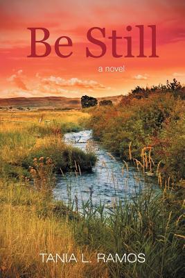 Be Still by Tania L. Ramos