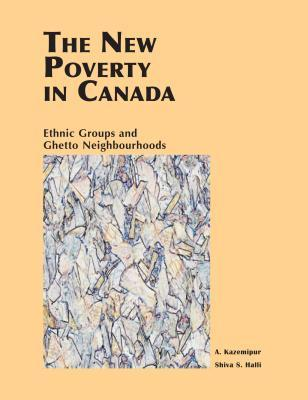 The New Poverty In Canada: Ethnic Groups And Ghetto Neighbourhoods