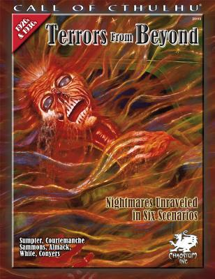 Terrors from Beyond: Nightmares Unraveled in Six Scenarios