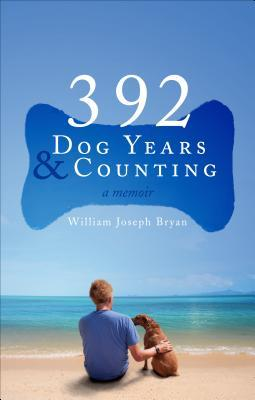 392 Dog Years and Counting: A Memoir