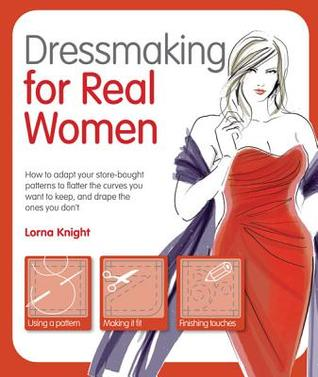 Ebook Dressmaking for Real Women by Lorna Knight TXT!