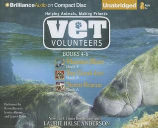 Vet Volunteers Books 4-6: Manatee Blues, Say Good-bye, Storm Rescue