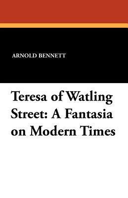 Teresa of Watling Street: A Fantasia on Modern Times
