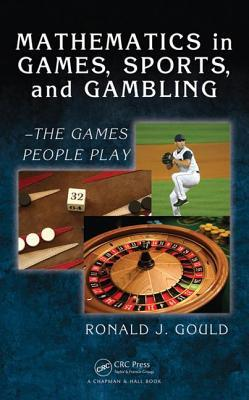 Mathematics in Games, Sports, and Gambling: The Games People Play