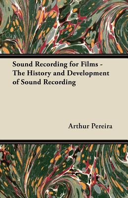 Sound Recording for Films - The History and Development of Sound Recording