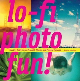 lo-fi-photo-fun-creative-projects-for-polaroid-plastic-and-pinhole-cameras