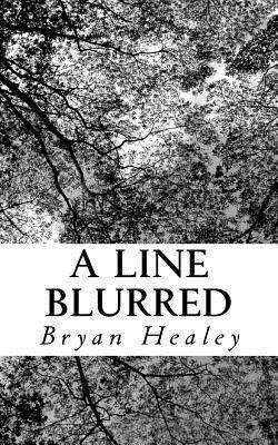 A Line Blurred by Bryan Healey