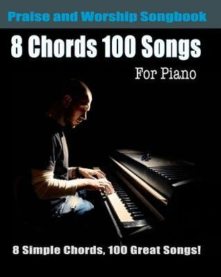 8 Chords 100 Songs Praise And Worship Songbook For Piano Top