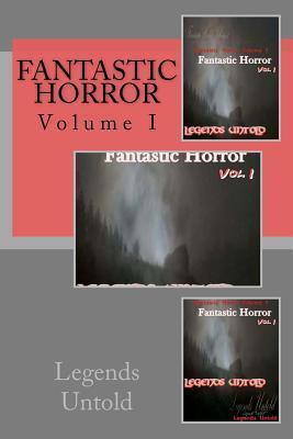 Legends Untold (Fantastic Horror Volume 1)