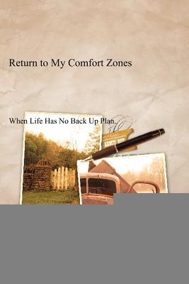 Return to My Comfort Zones: When Life Has No Back Up Plan.