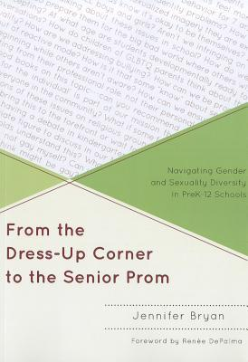 From the Dress-Up Corner to the Senior Prom by Jennifer Bryan