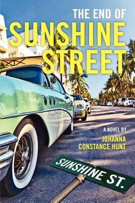 The End of Sunshine Street by Johanna Constance Hunt