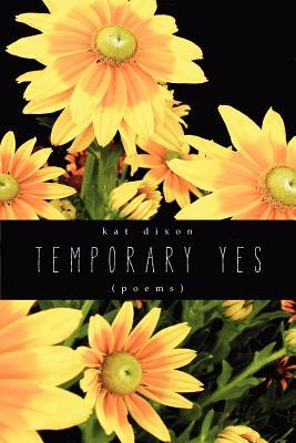 Temporary Yes by Kat Dixon