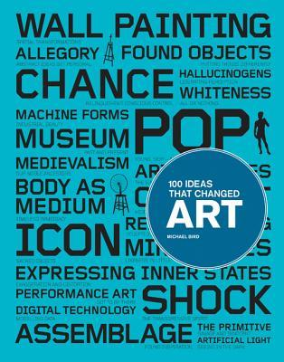 Ebook 100 Ideas that Changed Art by Michael Bird PDF!