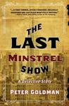 The Last Minstrel Show: A Detective Story