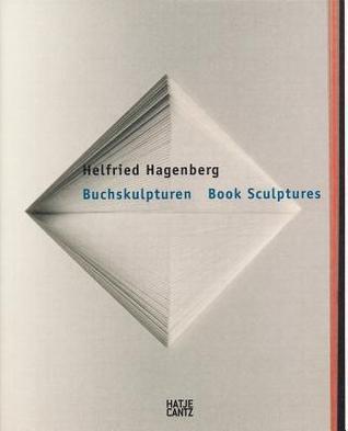 Helfried Hagenberg: Book Sculptures por Martina Dobbe, Helfried Hagenberg