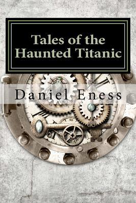 Tales of the Haunted Titanic: An Anthology