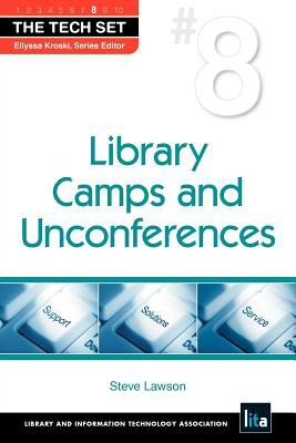 Library Camps And Unconferences by Steve Lawson