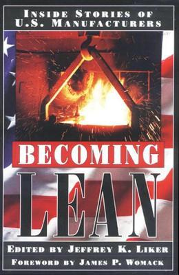 Becoming lean: inside stories of u s  manufacturers by Jeffrey K