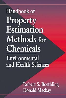 Handbook of Property Estimation Methods for Chemicals: Environmental and Health Sciences