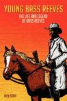 Young Bass Reeves: The Life and Legion of Bass Reeves