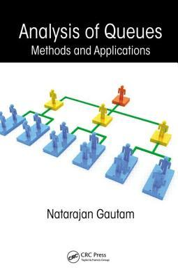 Analysis of Queues: Methods and Applications