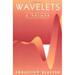 Wavelets: A Primer