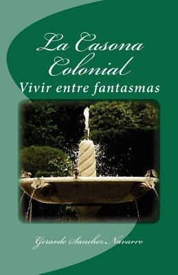 La Casona Colonial: Vivir entre fantasmas