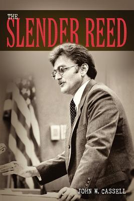 The Slender Reed by John W. Cassell