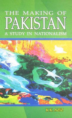 The Making of Pakistan: A Study in Nationalism