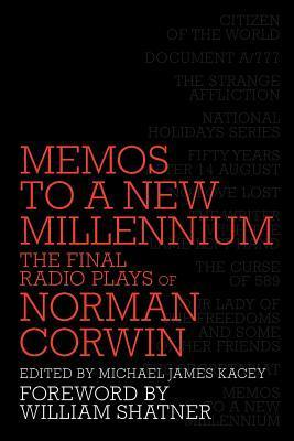 Memos to a New Millennium: The Final Radio Plays of Norman Corwin