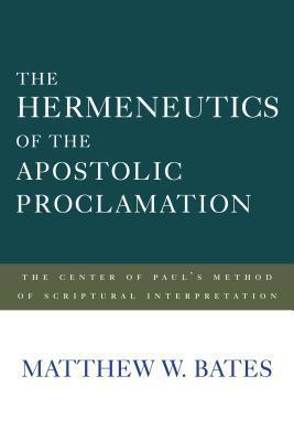 The Hermeneutics of the Apostolic Proclamation: The Center of Pauls Method of Scriptural Interpretation (ePUB)