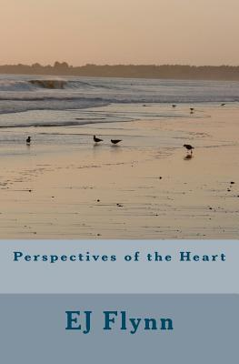 Perspectives of the Heart: Everything Is Perspective