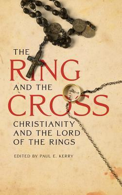 The Ring and the Cross by Paul E. Kerry