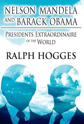 Nelson Mandela and Barack Obama: Presidents Extraordinaire of the World