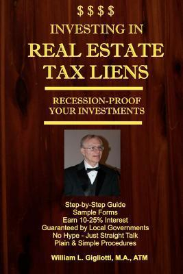 Investing in Real Estate Tax Liens: Recession Proof Investments. Earn 10%-25% Secured by Local Governments