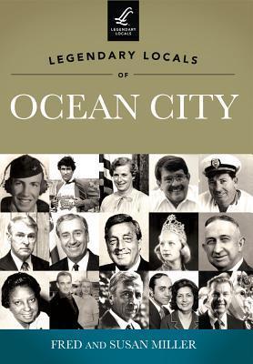 Legendary Locals of Ocean City, New Jersey