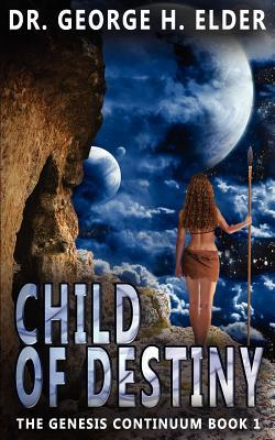Child of Destiny by George H. Elder