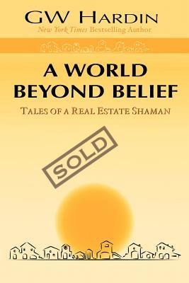 A World Beyond Belief (Real Estate)