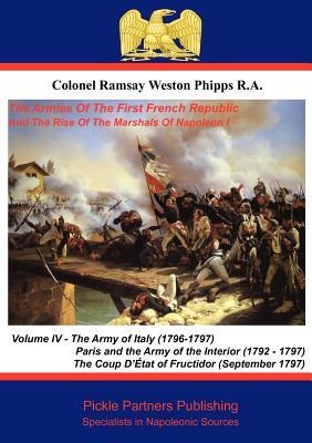 The Armies of the First French Republic, and the Rise of the Marshals of Napoleon I. Vol IV