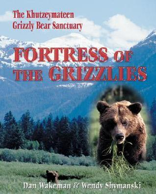 Fortress of the Grizzlies: The Khutzeymateen Grizzly Bear Sanctuary
