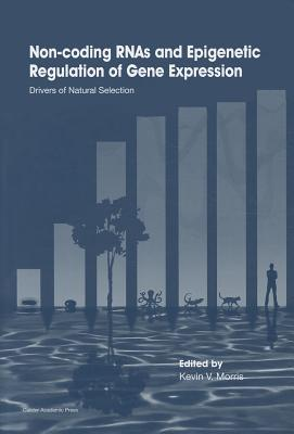 Non-Coding Rnas and Epigenetic Regulation of Gene Expression: Drivers of Natural Selection