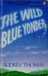 The Wild Blue Yonder by Audrey Thomas