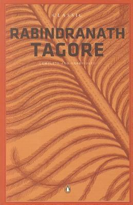 Classic Rabindranath Tagore by Rabindranath Tagore