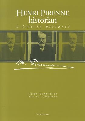 Henri Pirenne, Historian: A Life in Pictures