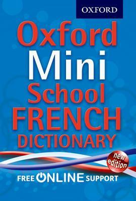 Oxford Mini School French Dictionary.