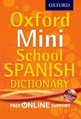 Oxford Mini School Spanish Dictionary. Editorial Manager, Valerie Grundy